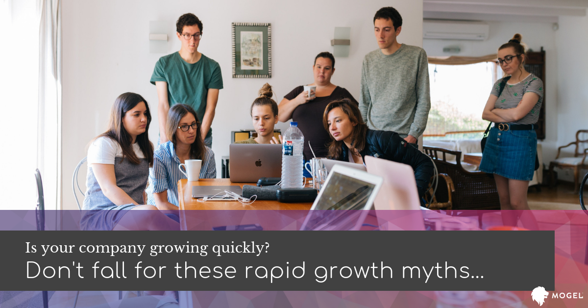 8 Rapid Growth Business Myths: Busted